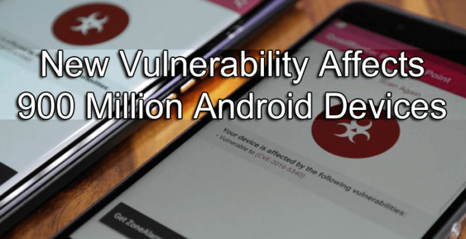 This-New-Vulnerability-Affects-900-Million-Android-Devices