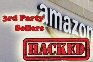 amazon facade with logo and word 3rd party seller hacked over lay